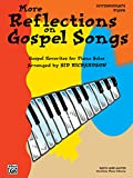 More Reflections on Gospel Songs: Piano Solo Arrangements of Gospel Favorites