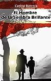 el hombre de la sombra brillante spanish edition