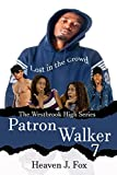 #8: Lost in the Crowd: Patron Walker: A Westbrook High Series Short Book #7 (The Westbrook High Series)
