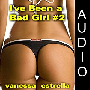 I've Been a Bad Girl, Book 2 Audiobook