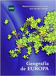 Geografía de Europa (GRADO): Amazon.es: Azcárate Luxán, M.ª. Victoria, Sánchez Sánchez, José: Libros