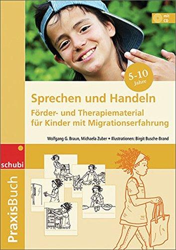 Praxisbuch Sprechen und Handeln: Sprechen und Handeln: Förder- und Therapiematerial für Kinder mit Migrationserfahrung: Praxisbuch