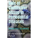 Role Of Connective Tissue In Periodontal Diseases: Notes For Students