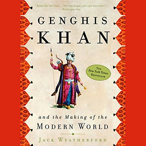 Genghis Khan and the Making of the Modern World