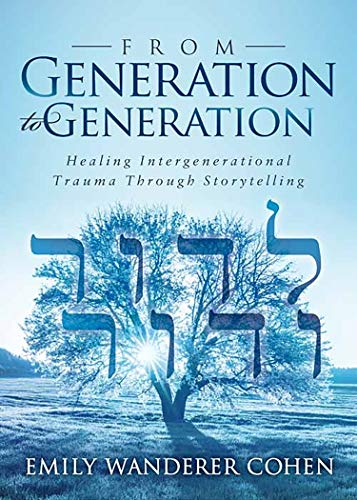 From Generation to Generation: Healing Intergenerational Trauma Through Storytelling