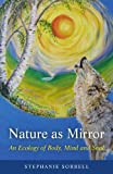 Book Cover for Nature as Mirror: An ecology of Body, Mind and Soul
