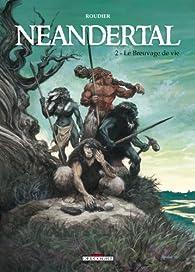Néandertal, Tome 2 : Le Breuvage de vie par Emmanuel Roudier