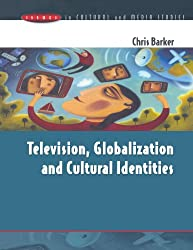 Television, Globalization and Cultural Identities (Issues in Cultural and Media Studies)