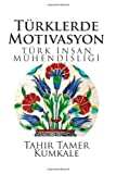 Turklerde Motivasyon, Tahir Kumkale, 1482673959