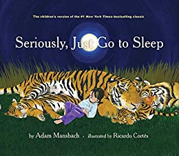 Seriously, Just Go to Sleep by [Mansbach, Adam]