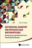 Differential Geometry for Physicists and Mathematicians, Jose G. Vargas, 981456639X