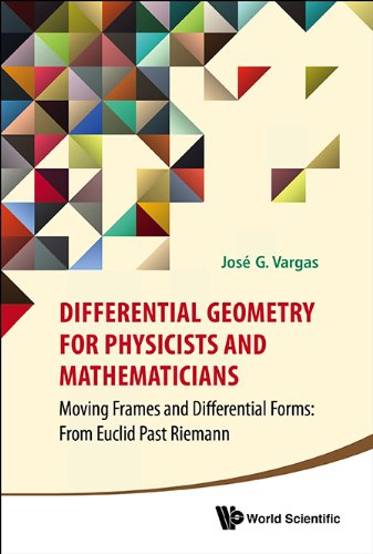 Differential Geometry for Physicists and Mathematicians Front Cover