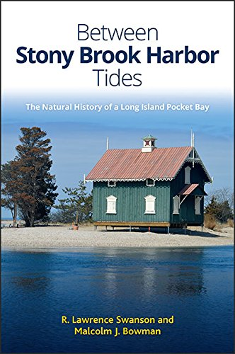 Between Stony Brook Harbor Tides: The Natural History of a Long Island Pocket Bay (Excelsior Editions)