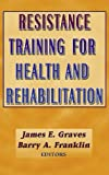 Resistance Training for Health and Rehabilitation 1st Edition