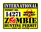 Stickerzzz!!! 0E-4UEB-OKT0 International Zombie Hunting Permit License Window / Bumper Sticker - Worldwide Numbered 14271
