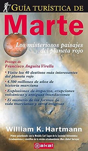 Guía turística de Marte (Astronomía): Amazon.es: Hartmann, William, Otero-Piñeiro, Dulcinea: Libros