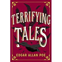The Terrifying Tales by Edgar Allan Poe: Tell Tale Heart; The Cask of the Amontillado; The Masque of the Red Death; The Fall of the House of Usher; The Purloined Letter; The Pit and the Pendulum