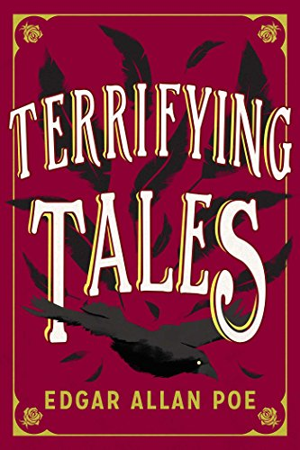 The Terrifying Tales by Edgar Allan Poe: Tell Tale Heart; The Cask of the Amontillado; The Masque of the Red Death; The Fall of the House of Usher; The ... Purloined Letter; The Pit and the Pendulum]()