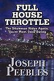 Full House Throttle, Joseph Peebles, 1451217382
