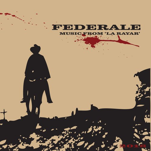 "Federale - Music from """"La Rayar"""" (10th Anniversary Edition)"