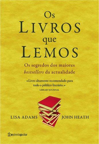 Os livros que lemos Os segredos dos maiores bestsellers da actualidade (Portuguese Edition) ebook