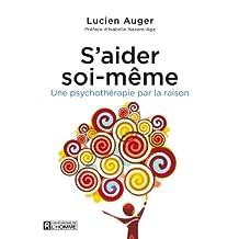 S'aider soi-même: Une psychothérapie par la raison (Alter Ego) (French Edition)