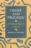 Order and Progress, Ronald M. Schneider, 0813310768