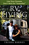 """Search : RV LIVING: The Naked Hippies Way: Live YOUR Dreams, Don't Wait for """"Someday"""""""