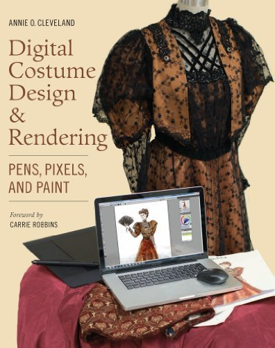 Digital Costume Design & Rendering: Pens, Pixels, and Paint by Annie O. Cleveland (2014) Paperback (Costume Stores Cleveland)