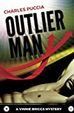 img - for Outlier Man: Mystery, Murder, Bullying, Privilege, Vigilante Justice (A Vinnie Briggs Mystery) (Volume 3) book / textbook / text book