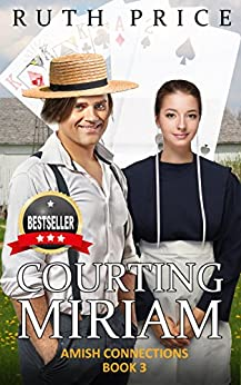 Courting Miriam (Out of Darkness - Amish Connections Book 3)