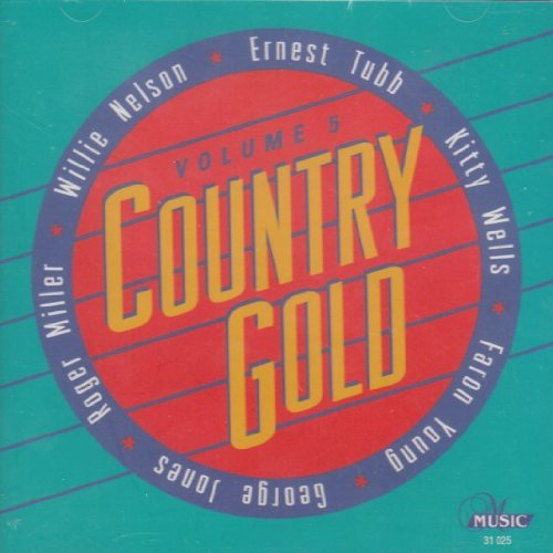 Country Gold, Volume 5 by Music
