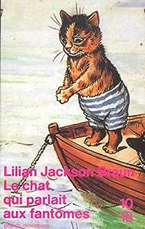 Le Chat qui parlait aux fantômes par Jackson Braun