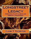 Longstreet Legacy, Clark Thornton, 1463655312
