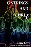 G-Strings and Curls, Tony Kaye, 1845491807