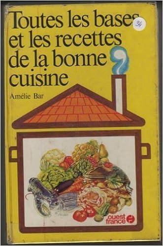 Lire en ligne Toutes les bases et les recettes de la bonne cuisine epub pdf