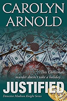 Justified (Detective Madison Knight Series Book 2) by [Arnold, Carolyn]