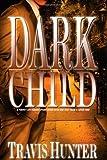 Dark Child, Travis Hunter, 1593092458
