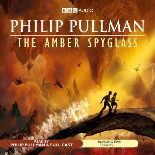 (The Amber Spyglass: His Dark Materials Trilogy, Book 3 )
