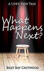 What Happens Next?: A Life's True Tale