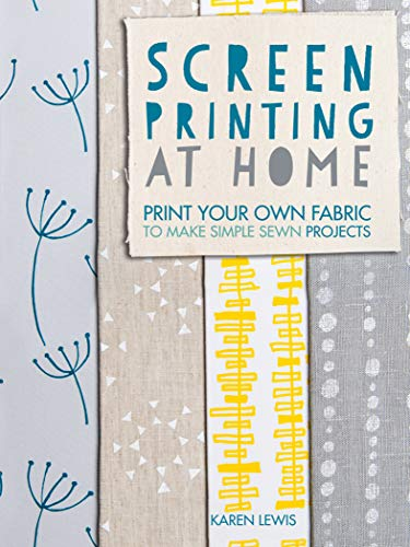Screen Printing At Home Print Your Own Fabric To Make Simple Sewn