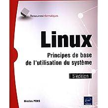 Linux : Principes de base de l'utilisation du système 5e édition