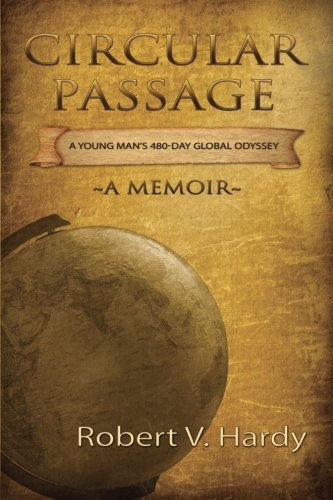 Circular Passage: A Young Man's 480-Day Global Odyssey ebook