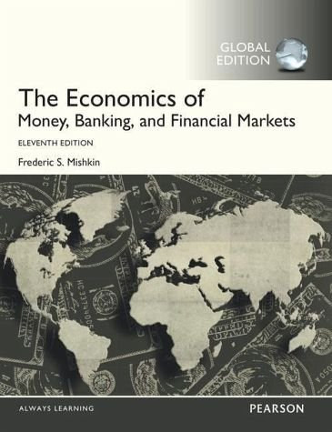 The Economics of Money,Banking, and Financial Markets (Eleventh Edition) by Frederic S.Mishkin