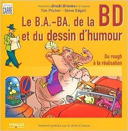 Amazon Fr Le B A Ba De La Bd Et Du Dessin D Humour Brad