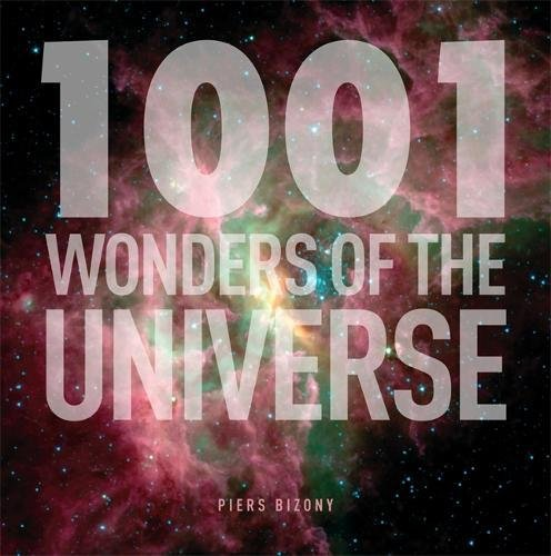 1001 Wonders of the Universe Piers Bizony