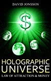 Holographic Universe: Law of Attraction & Money