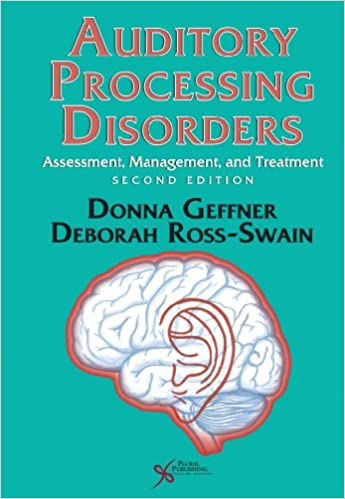 Auditory Processing Disorders: Assessment, Management and ...
