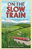 On the Slow Train, Michael Williams, 1848092075