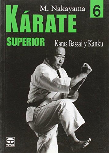 Descargar Libro Kárate Superior 6 : Katas Bassai Y Kanku Masatoshi Nakayama